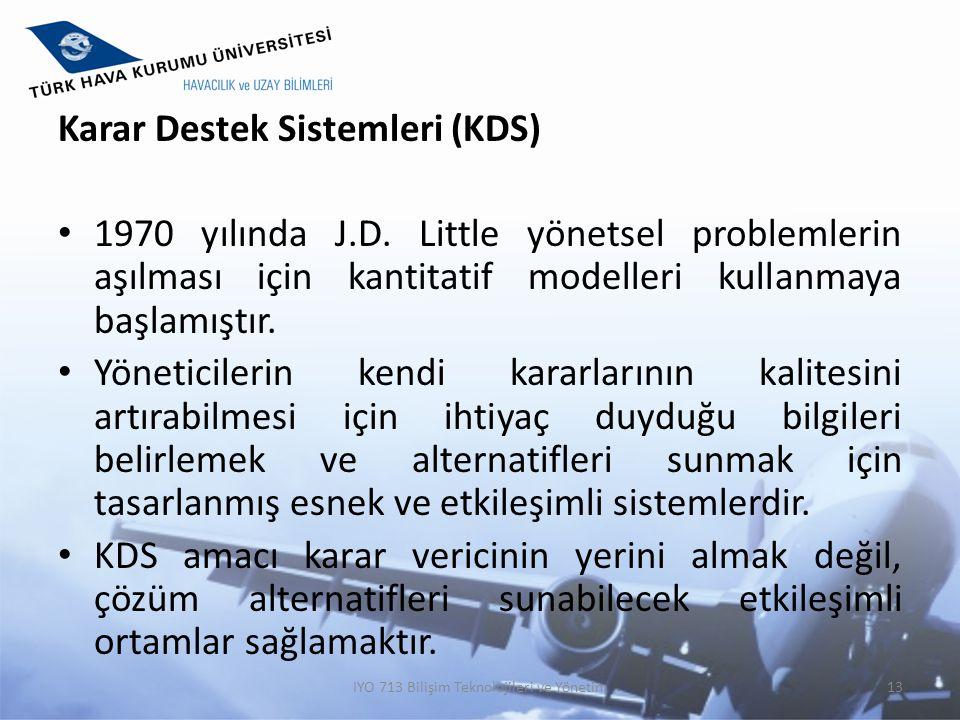 Karar Destek Sistemleri (KDS) 1970 yılında J.D. Little yönetsel problemlerin aşılması için kantitatif modelleri kullanmaya başlamıştır. Yöneticilerin