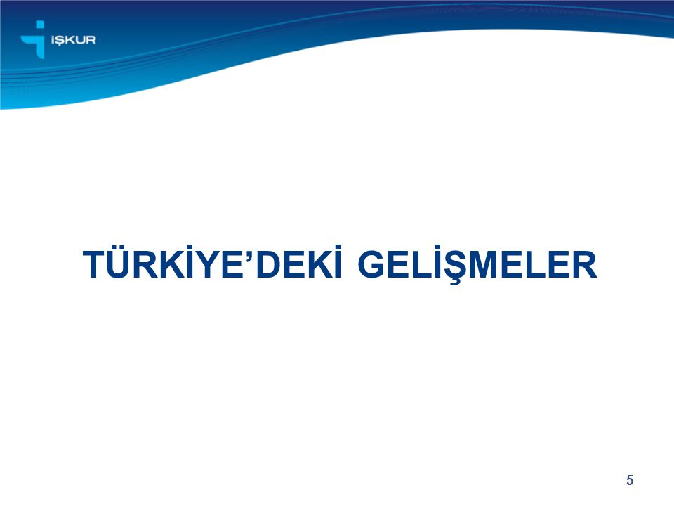 TÜRKİYE'DEKİ GELİŞMELER 5