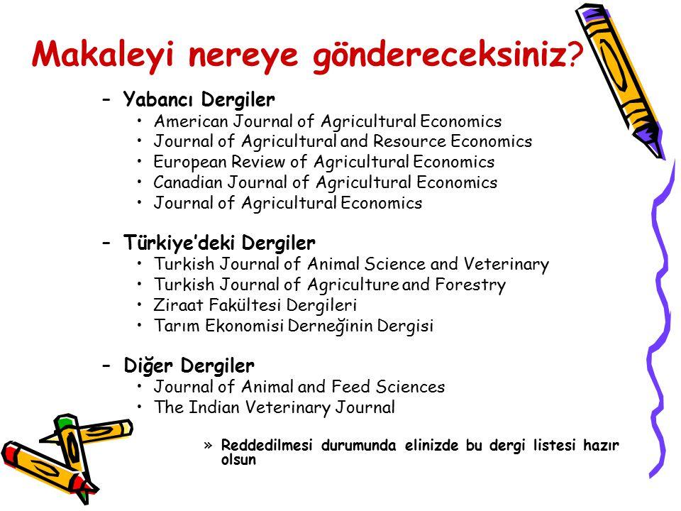Makaleyi nereye göndereceksiniz? –Yabancı Dergiler American Journal of Agricultural Economics Journal of Agricultural and Resource Economics European