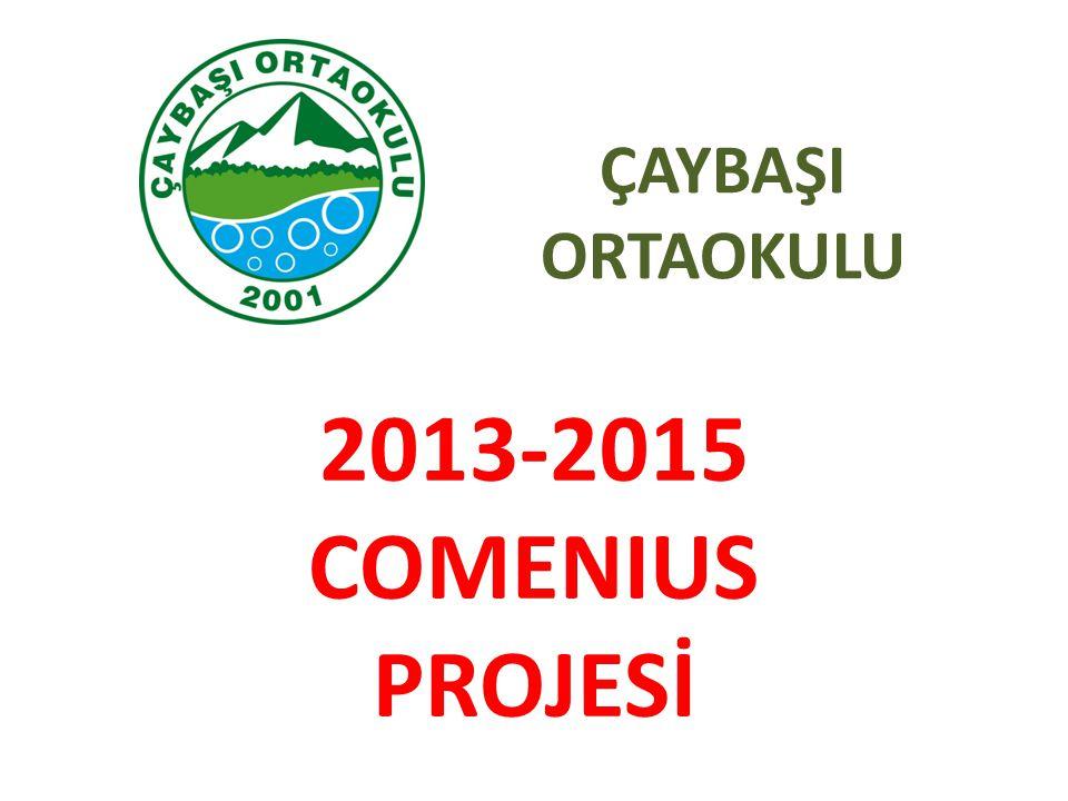 ÇAYBAŞI ORTAOKULU 2013-2015 COMENIUS PROJESİ
