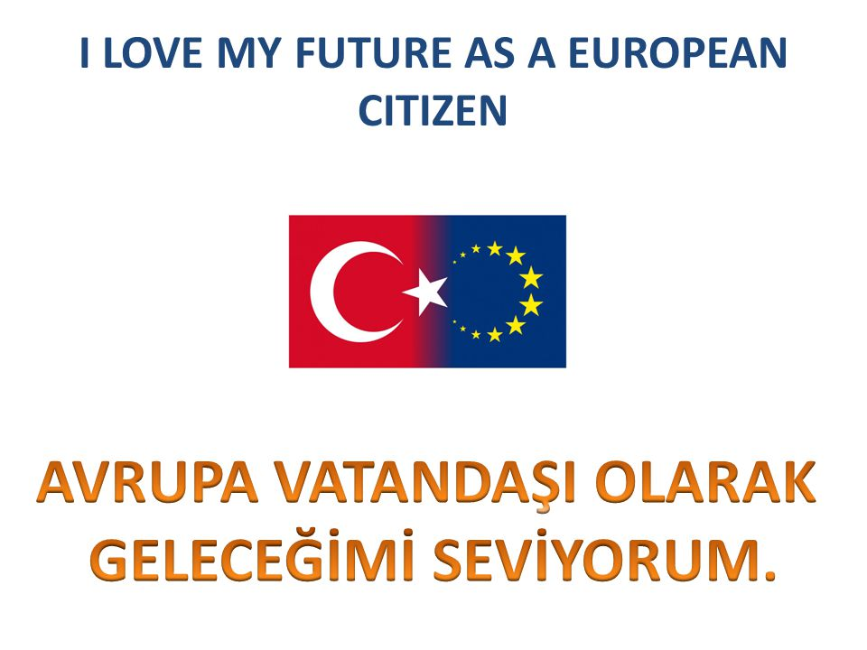 I LOVE MY FUTURE AS A EUROPEAN CITIZEN