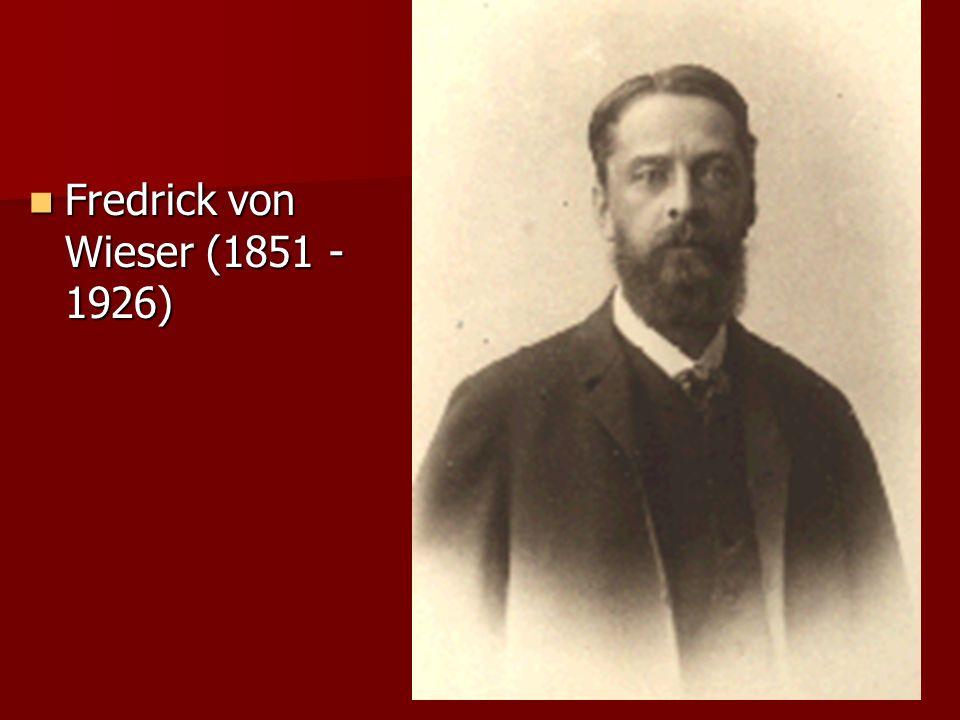 Fredrick von Wieser (1851 - 1926) Fredrick von Wieser (1851 - 1926)
