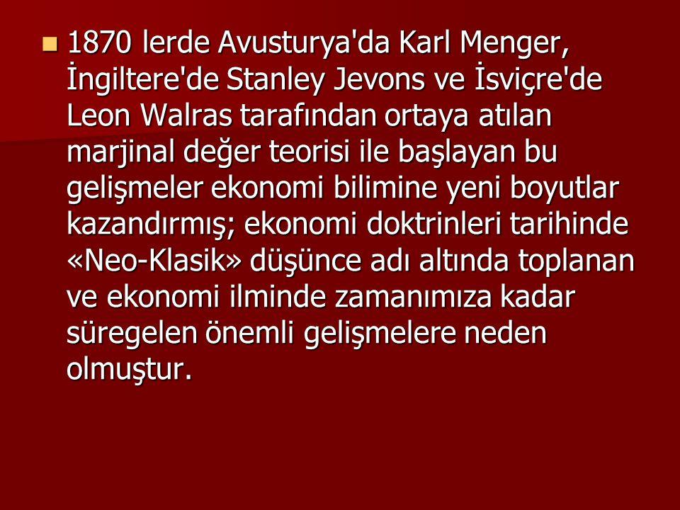 1870 lerde Avusturya'da Karl Menger, İngiltere'de Stanley Jevons ve İsviçre'de Leon Walras tarafından ortaya atılan marjinal değer teorisi ile başlaya