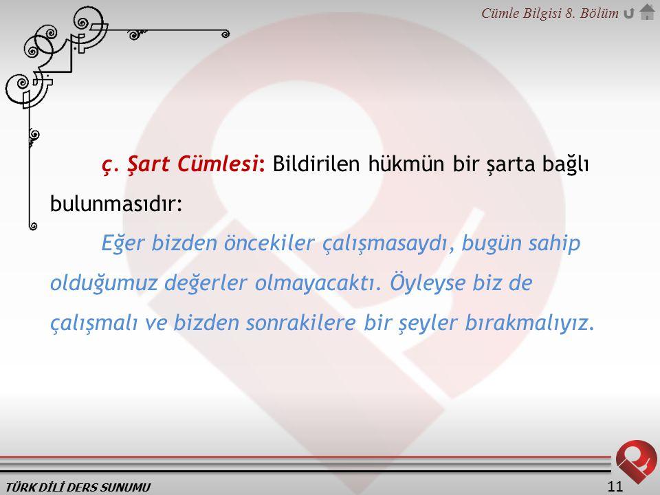 TÜRK DİLİ DERS SUNUMU Cümle Bilgisi 8.Bölüm 11 ç.