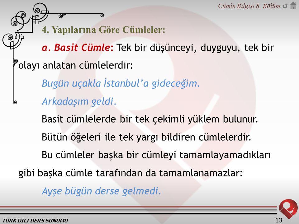 TÜRK DİLİ DERS SUNUMU Cümle Bilgisi 8.Bölüm 13 4.