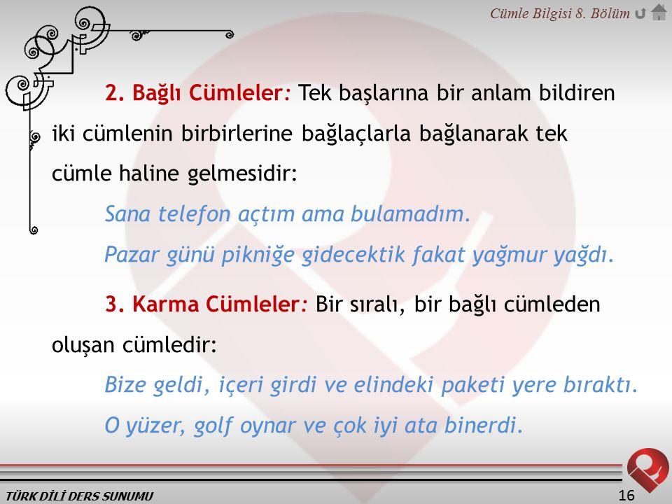 TÜRK DİLİ DERS SUNUMU Cümle Bilgisi 8.Bölüm 16 2.