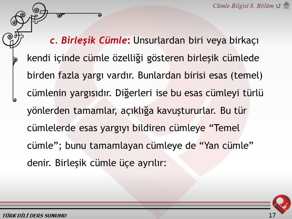 TÜRK DİLİ DERS SUNUMU Cümle Bilgisi 8.Bölüm 17 c.
