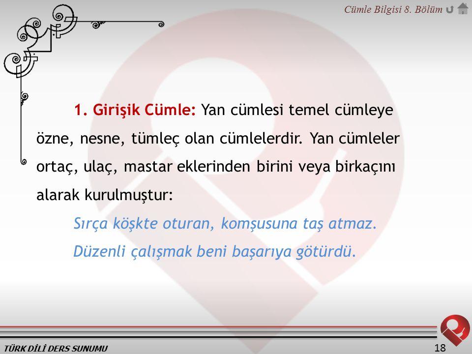 TÜRK DİLİ DERS SUNUMU Cümle Bilgisi 8.Bölüm 18 1.