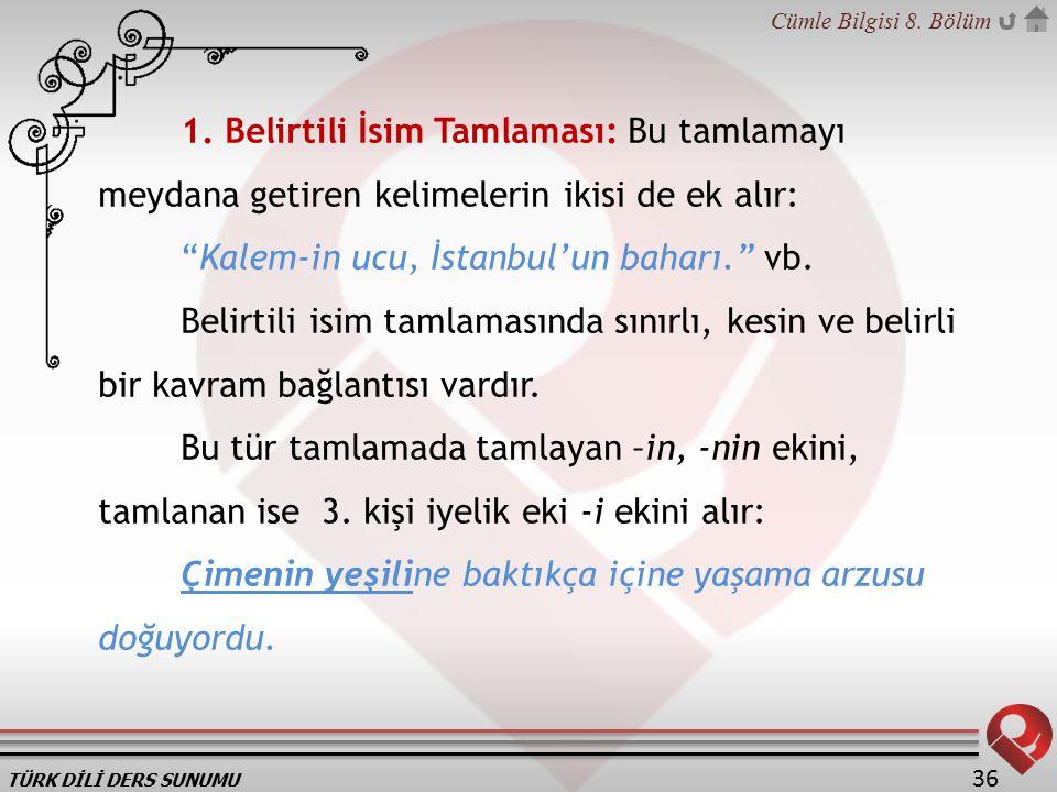 TÜRK DİLİ DERS SUNUMU Cümle Bilgisi 8.Bölüm 36 1.