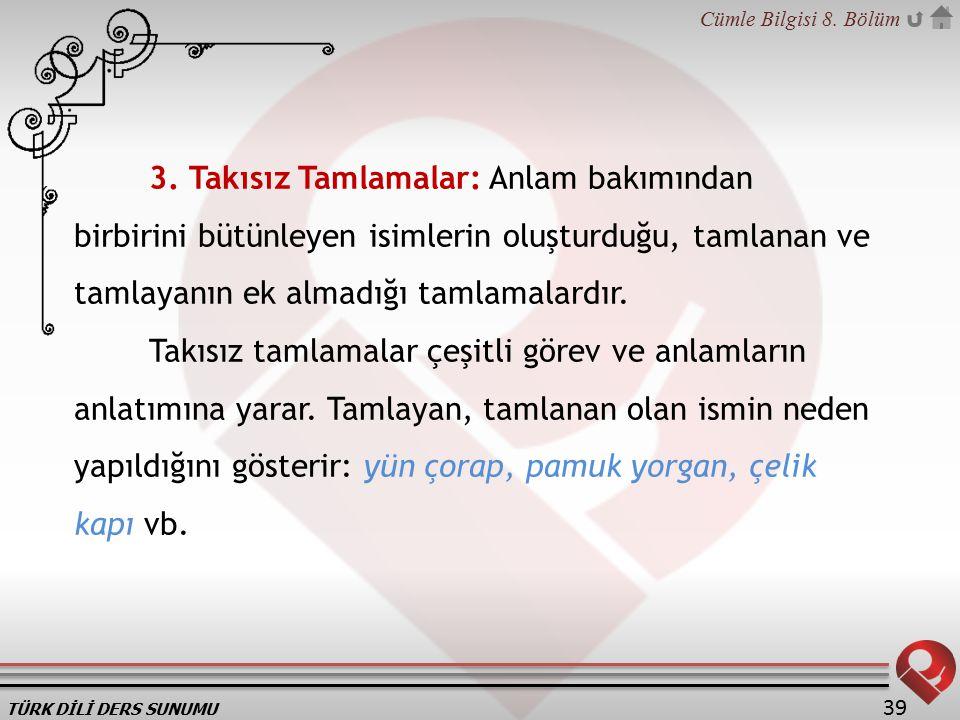 TÜRK DİLİ DERS SUNUMU Cümle Bilgisi 8.Bölüm 39 3.