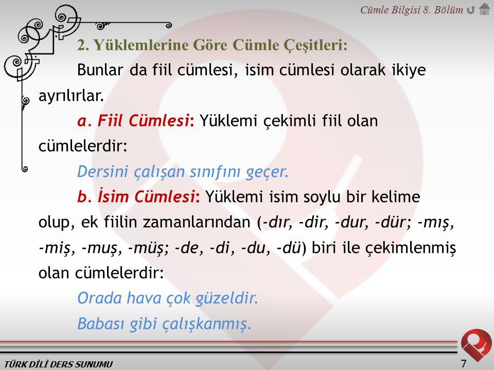 TÜRK DİLİ DERS SUNUMU Cümle Bilgisi 8.Bölüm 7 2.