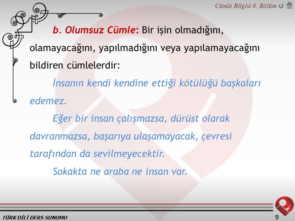 TÜRK DİLİ DERS SUNUMU Cümle Bilgisi 8.Bölüm 9 b.