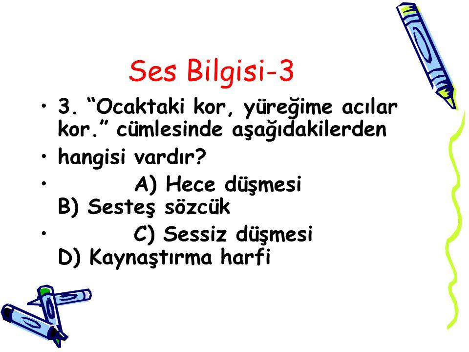 Cevap 3. B