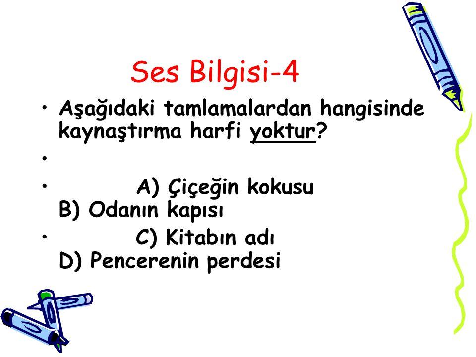 Cevap 4. C