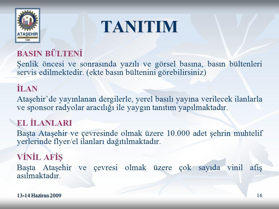 13-14 Haziran 2009 16 TANITIM BASIN BÜLTENİ Şenlik öncesi ve sonrasında yazılı ve görsel basına, basın bültenleri servis edilmektedir. (ekte basın bül