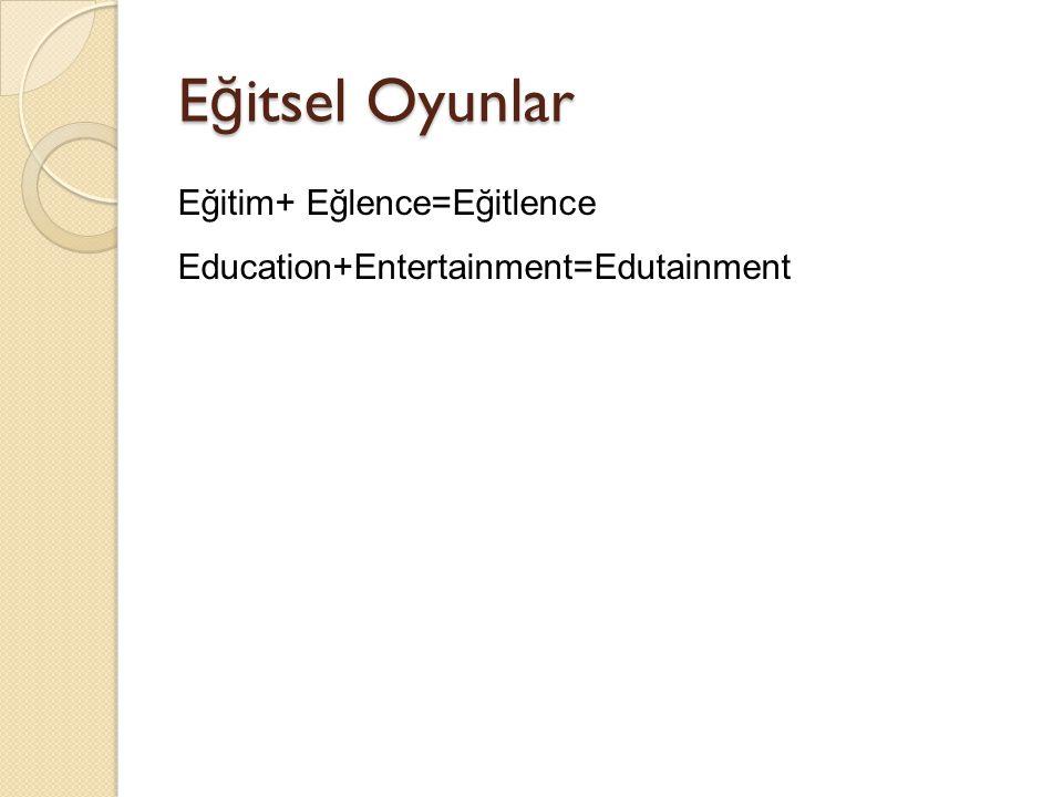 E ğ itsel Oyunlar Birbirinden oldukça farklı iki tür öğrenci için kullanılır: İlköğretim, ortaöğretim okul öncesindeki küçük çocuklar İş eğitimi alan üniversite öğrencileri veya çalışan yetişkinler