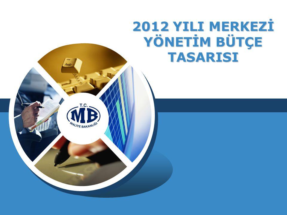 2012 YILI MERKEZİ YÖNETİM BÜTÇE TASARISI