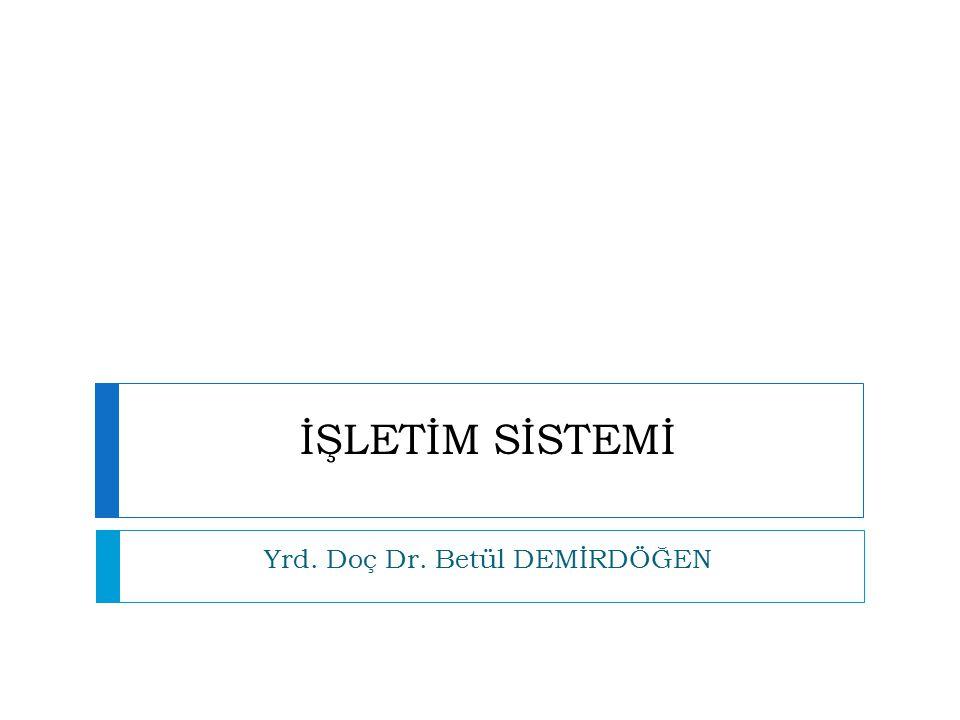 İŞLETİM SİSTEMİ- Giriş-Çıkış Birimleri Yönetimi Dr.