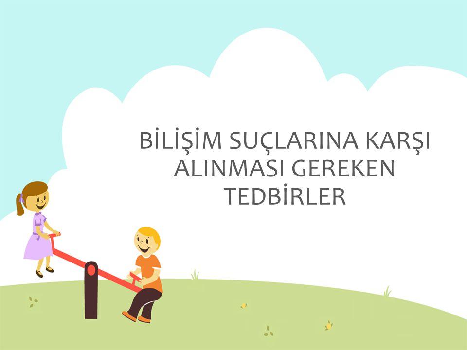 BİLİŞİM SUÇLARINA KARŞI ALINMASI GEREKEN TEDBİRLER