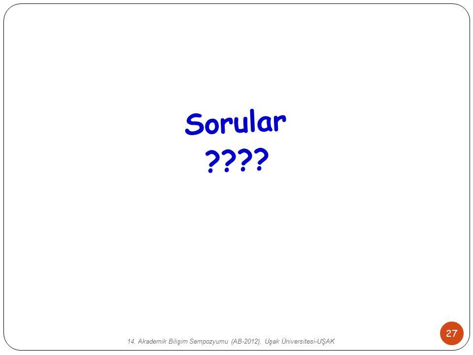 14. Akademik Bilişim Sempozyumu (AB-2012), Uşak Üniversitesi-UŞAK 27 Sorular ????
