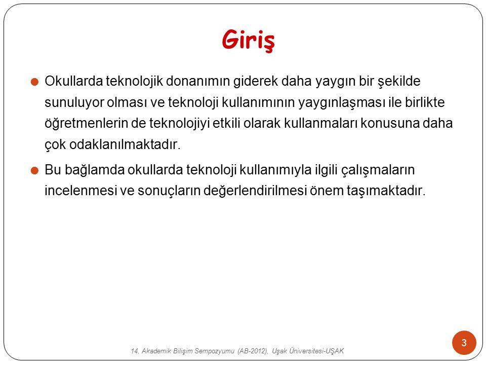 14. Akademik Bilişim Sempozyumu (AB-2012), Uşak Üniversitesi-UŞAK 3 Giriş  Okullarda teknolojik donanımın giderek daha yaygın bir şekilde sunuluyor o