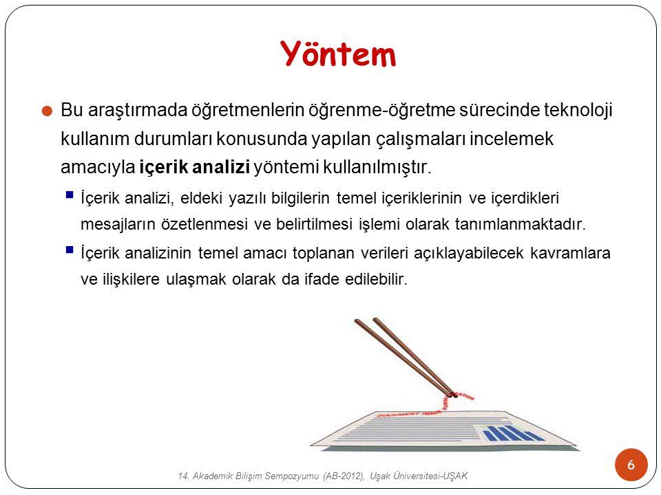 14. Akademik Bilişim Sempozyumu (AB-2012), Uşak Üniversitesi-UŞAK 6 Yöntem  Bu araştırmada öğretmenlerin öğrenme-öğretme sürecinde teknoloji kullanım