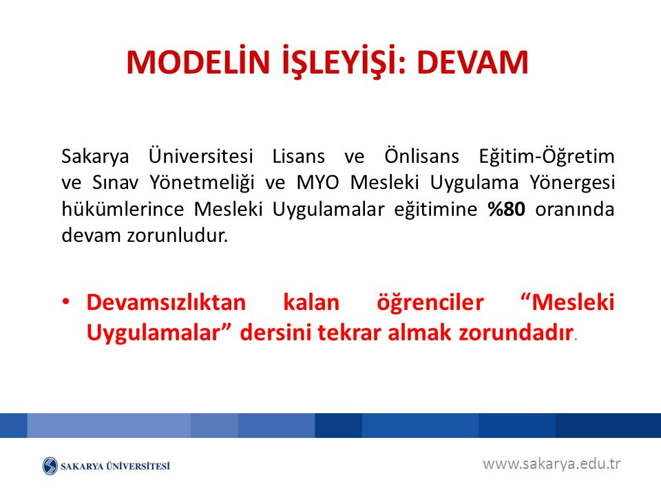 www.sakarya.edu.tr Sakarya Üniversitesi Lisans ve Önlisans Eğitim-Öğretim ve Sınav Yönetmeliği ve MYO Mesleki Uygulama Yönergesi hükümlerince Mesleki