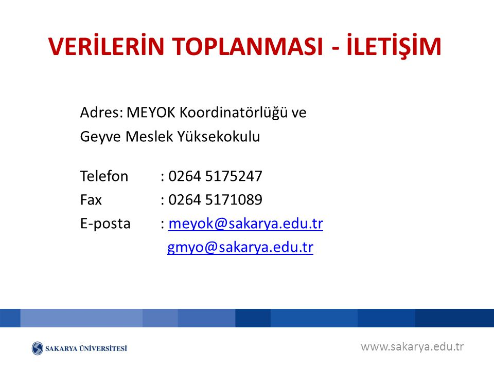 www.sakarya.edu.tr Adres: MEYOK Koordinatörlüğü ve Geyve Meslek Yüksekokulu Telefon: 0264 5175247 Fax: 0264 5171089 E-posta: meyok@sakarya.edu.trmeyok