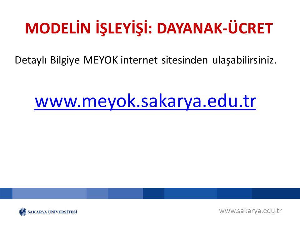 www.sakarya.edu.tr Detaylı Bilgiye MEYOK internet sitesinden ulaşabilirsiniz. www.meyok.sakarya.edu.tr MODELİN İŞLEYİŞİ: DAYANAK-ÜCRET