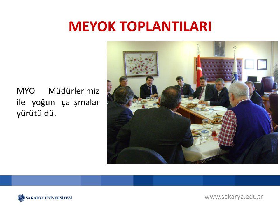 www.sakarya.edu.tr MYO Müdürlerimiz ile yoğun çalışmalar yürütüldü. MEYOK TOPLANTILARI