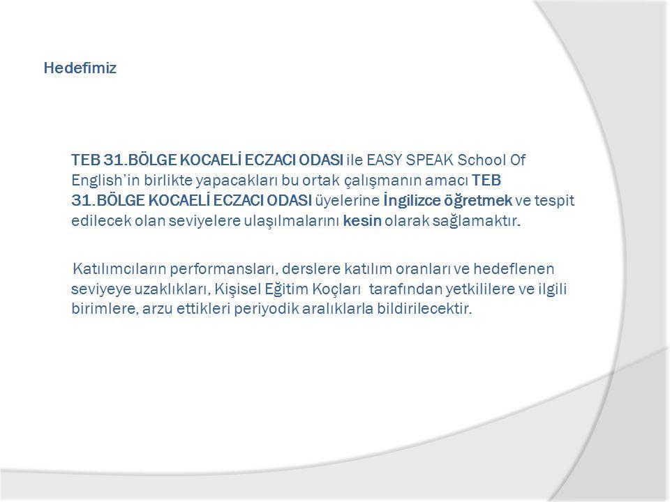 Hedefimiz TEB 31.BÖLGE KOCAELİ ECZACI ODASI ile EASY SPEAK School Of English'in birlikte yapacakları bu ortak çalışmanın amacı TEB 31.BÖLGE KOCAELİ EC