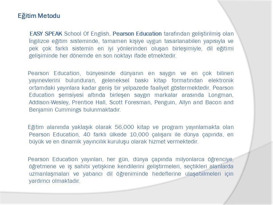 Eğitim Metodu EASY SPEAK School Of English, Pearson Education tarafından geliştirilmiş olan İngilizce eğitim sisteminde, tamamen kişiye uygun tasarlan