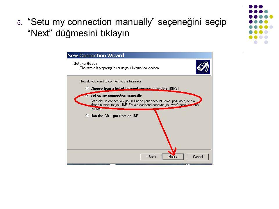 """5. """"Setu my connection manually"""" seçeneğini seçip """"Next"""" düğmesini tıklayın"""