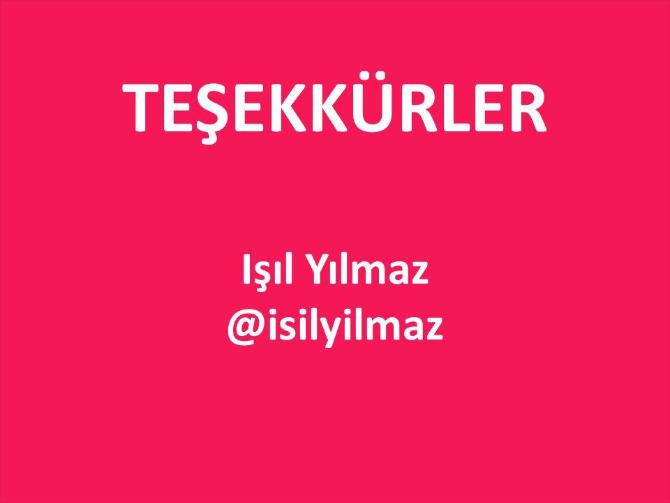 TEŞEKKÜRLER Işıl Yılmaz @isilyilmaz