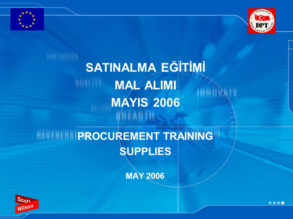 SATINALMA EĞİTİMİ MAL ALIMI MAYIS 2006 PROCUREMENT TRAINING SUPPLIES MAY 2006