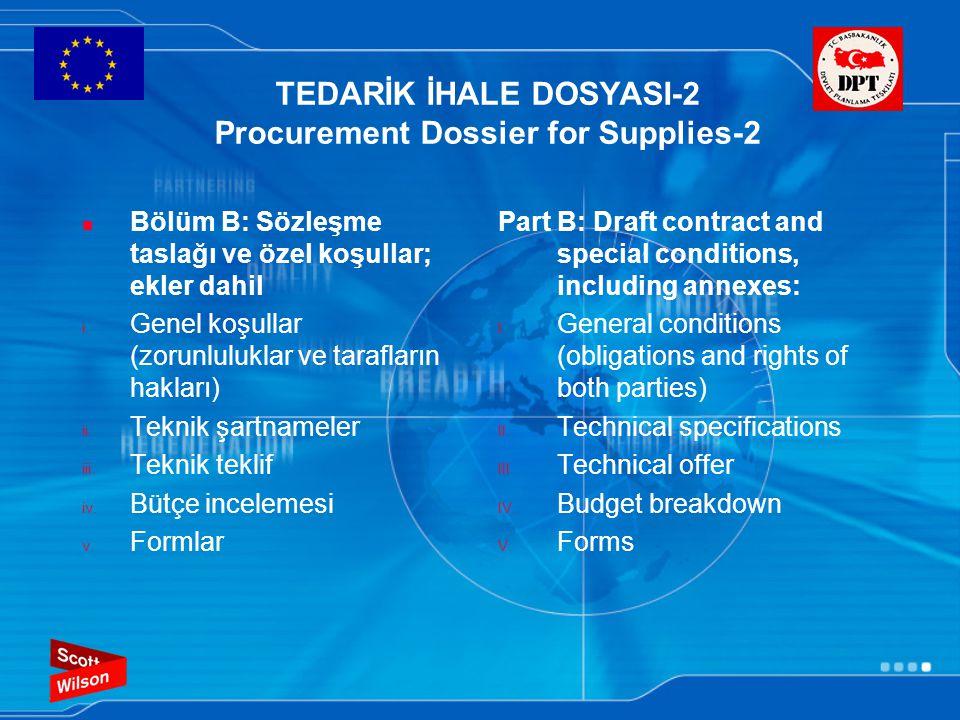 TEDARİK İHALE DOSYASI-2 Procurement Dossier for Supplies-2 Bölüm B: Sözleşme taslağı ve özel koşullar; ekler dahil i. Genel koşullar (zorunluluklar ve