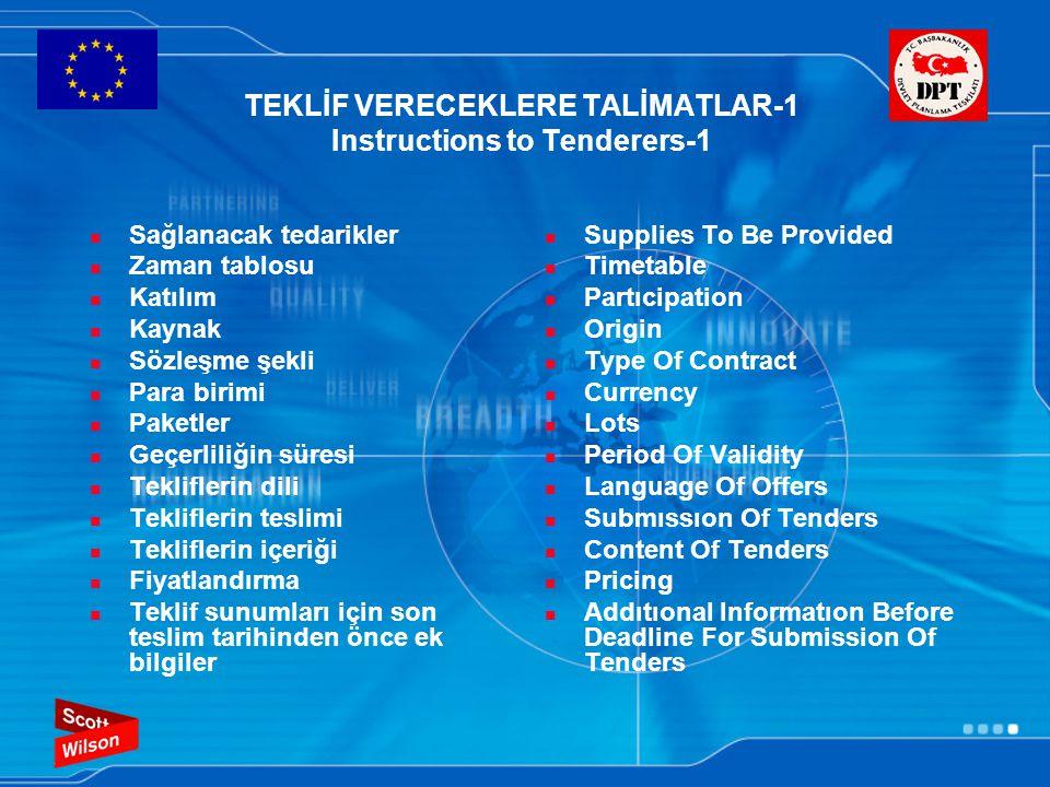 TEKLİF VERECEKLERE TALİMATLAR-1 Instructions to Tenderers-1 Sağlanacak tedarikler Zaman tablosu Katılım Kaynak Sözleşme şekli Para birimi Paketler Geç