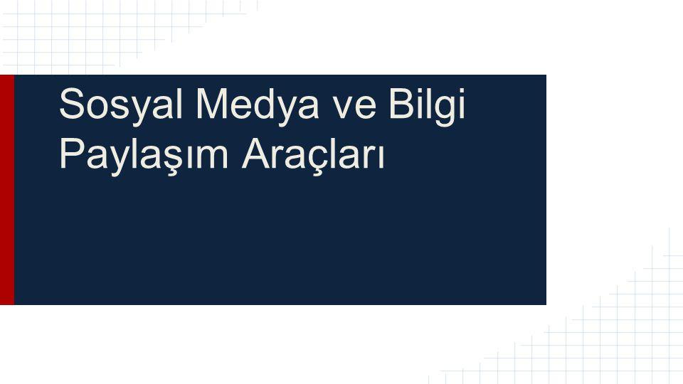 Sosyal Medya ve Bilgi Paylaşım Araçları