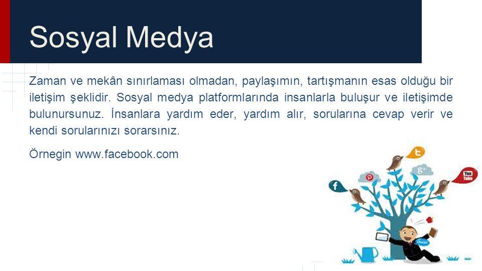 Sosyal Medya Zaman ve mekân sınırlaması olmadan, paylaşımın, tartışmanın esas olduğu bir iletişim şeklidir. Sosyal medya platformlarında insanlarla bu