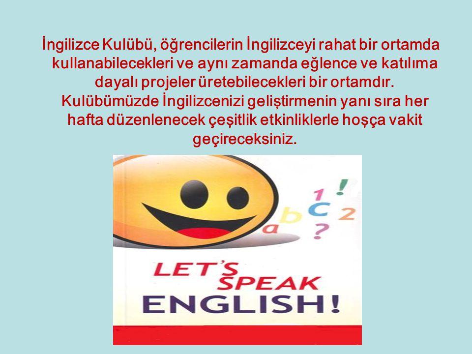 İngilizce Kulübü, öğrencilerin İngilizceyi rahat bir ortamda kullanabilecekleri ve aynı zamanda eğlence ve katılıma dayalı projeler üretebilecekleri bir ortamdır.