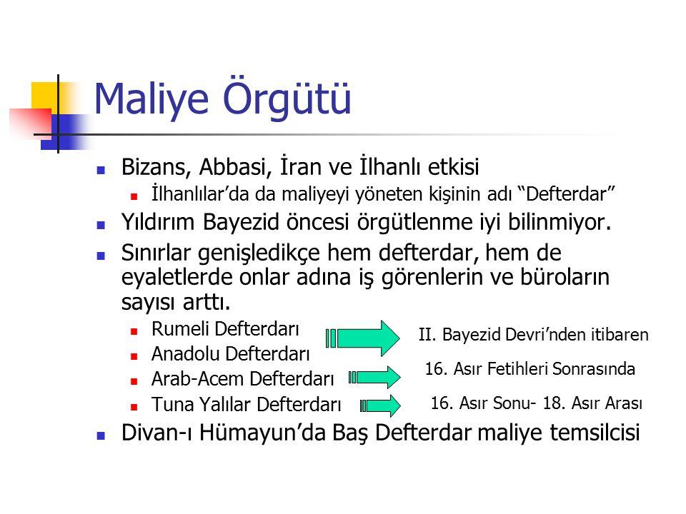 """Maliye Örgütü Bizans, Abbasi, İran ve İlhanlı etkisi İlhanlılar'da da maliyeyi yöneten kişinin adı """"Defterdar"""" Yıldırım Bayezid öncesi örgütlenme iyi"""