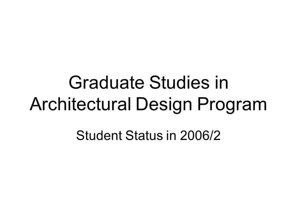 Graduate Studies in Architectural Design Program Student Status in 2006/2