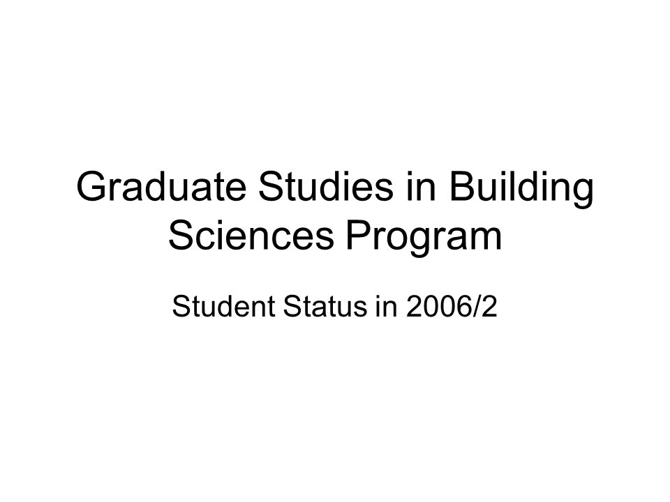 Graduate Studies in Building Sciences Program Student Status in 2006/2