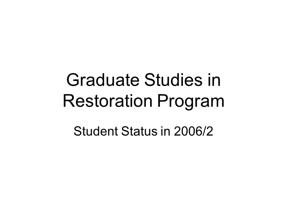 Graduate Studies in Restoration Program Student Status in 2006/2