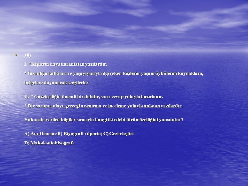 18) I.*Kişilerin hayatını anlatan yazılardır.