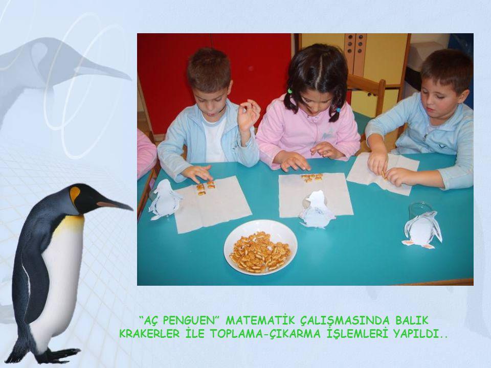 """""""AÇ PENGUEN"""" MATEMATİK ÇALIŞMASINDA BALIK KRAKERLER İLE TOPLAMA-ÇIKARMA İŞLEMLERİ YAPILDI.."""