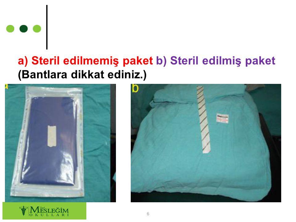 a) Steril edilmemiş paket b) Steril edilmiş paket (Bantlara dikkat ediniz.) 6