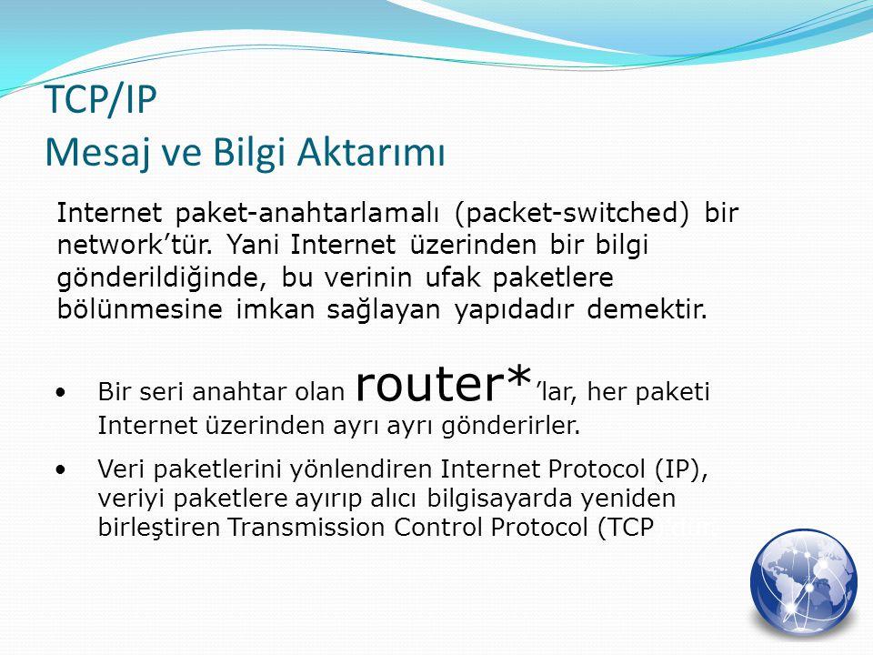 Internet paket-anahtarlamalı (packet-switched) bir network'tür. Yani Internet üzerinden bir bilgi gönderildiğinde, bu verinin ufak paketlere bölünmesi