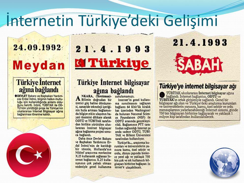 12 Nisan 1993 yılında TÜBİTAK-ODTÜ (TR-NET) işbirliği ile DPT projesi çerçevesinde Türkiye global internete bağlanmıştır.