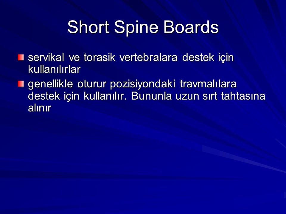Short Spine Boards servikal ve torasik vertebralara destek için kullanılırlar genellikle oturur pozisiyondaki travmalılara destek için kullanılır. Bun